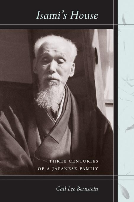 Isami's House: Three Centuries of a Japanese Family EB9780520939424