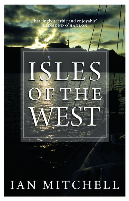 Isles of the West: A Hebridean Voyage EB9780857901880