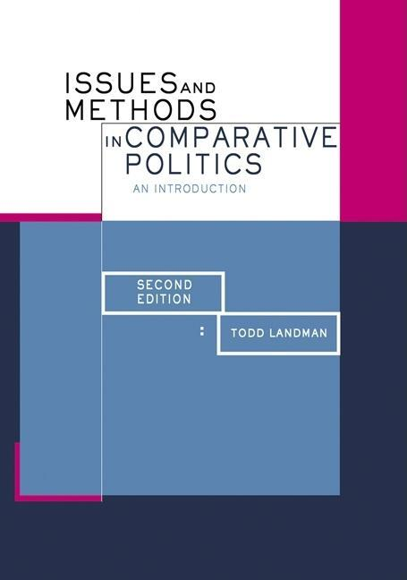 Issues and Methods in Comparative Politics EB9780203428252