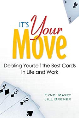 It's Your Move: Dealing Yourself the Best Cards in Life and Work EB9780132044929