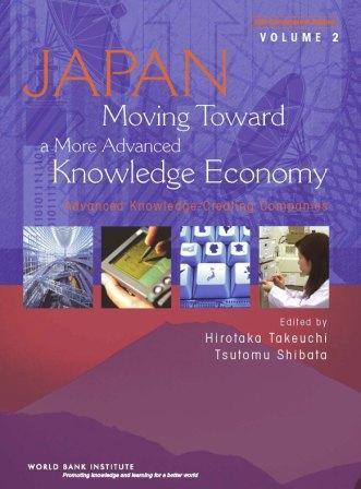 Japan, Moving Toward a More Advanced Knowledge Economy, Volume 2: Advanced Knowledge Creating Companies EB9780821366752