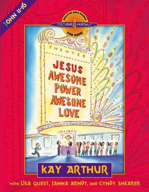 Jesus--Awesome Power, Awesome Love: John 11-16 EB9780736936033