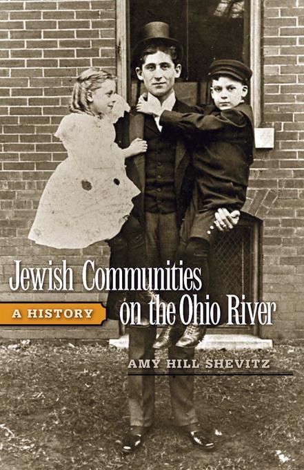 Jewish Communities on the Ohio River EB9780813172163