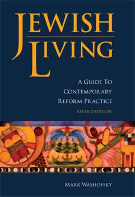 Jewish Living: A Guide to Contemporary Reform Practice (Revised Edition) EB9780807412572