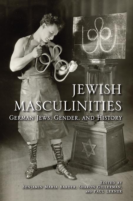 Jewish Masculinities: German Jews, Gender, and History EB9780253002211
