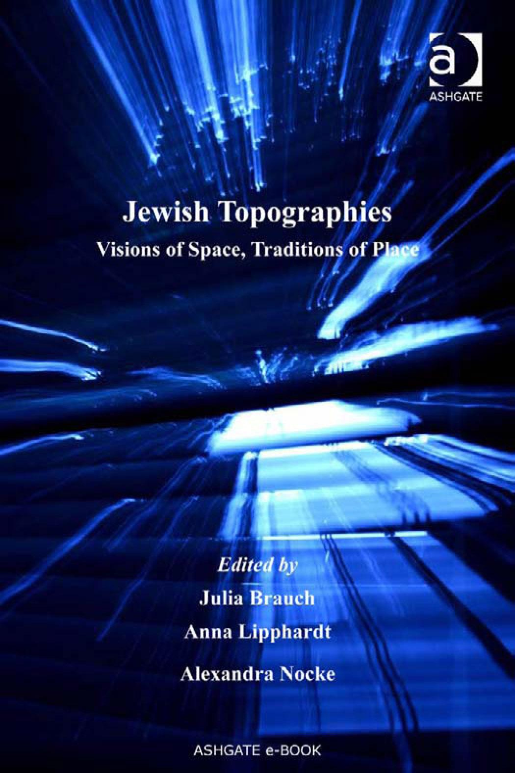 Jewish Topographies: Visions of Space, Traditions of Place