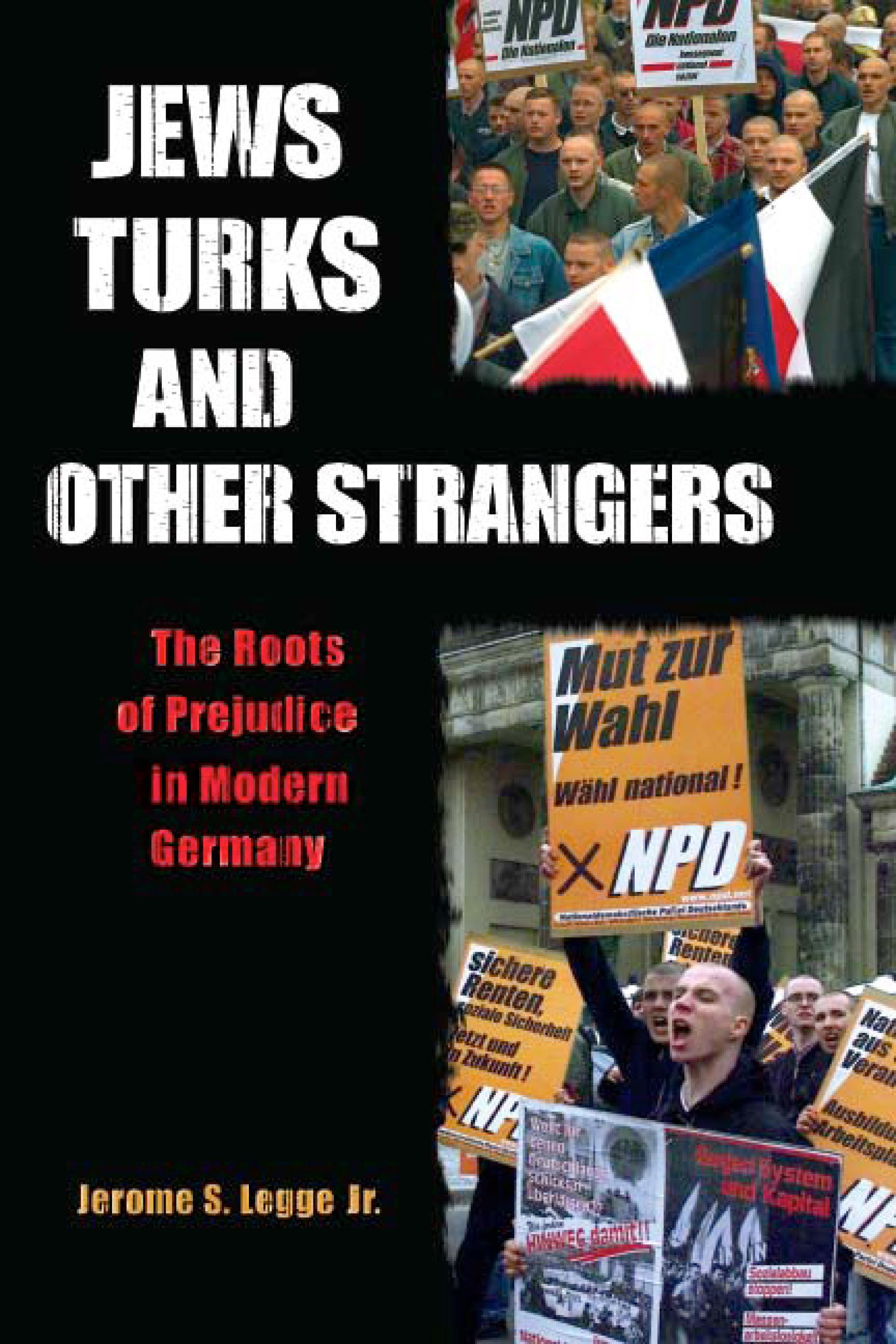 Jews, Turks, and Other Strangers: The Roots of Prejudice in Modern Germany EB9780299184032