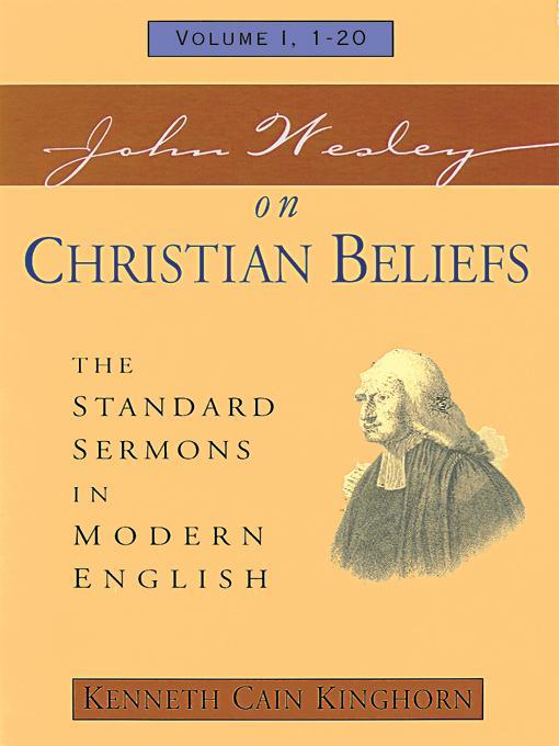 John Wesley on Christian Beliefs: The Standard Sermons in Modern English Volume: 1, 1 -20 EB9780687000456