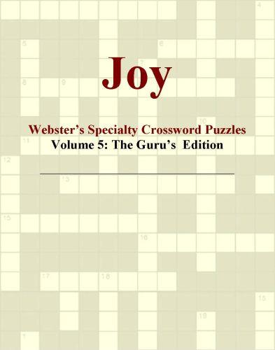 Joy - Webster's Specialty Crossword Puzzles, Volume 5: The Guru's  Edition EB9780546428278