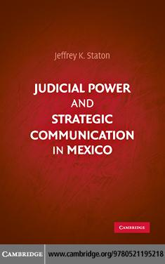 Judicial Power and Strategic Communication in Mexico EB9780511740817