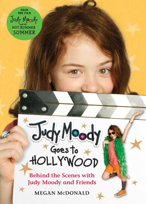 Judy Moody Goes to Hollywood: Behind the Scenes with Judy Moody and Friends EB9780763659752