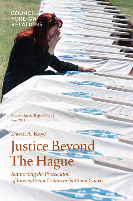 Justice Beyond The Hague: Supporting the Prosecution of International Crimes in National Courts EB9780876094440