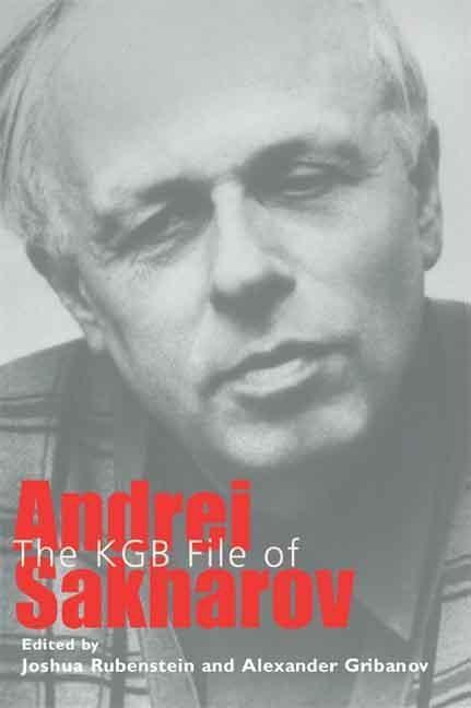 KGB File of Andrei Sakharov EB9780300129373