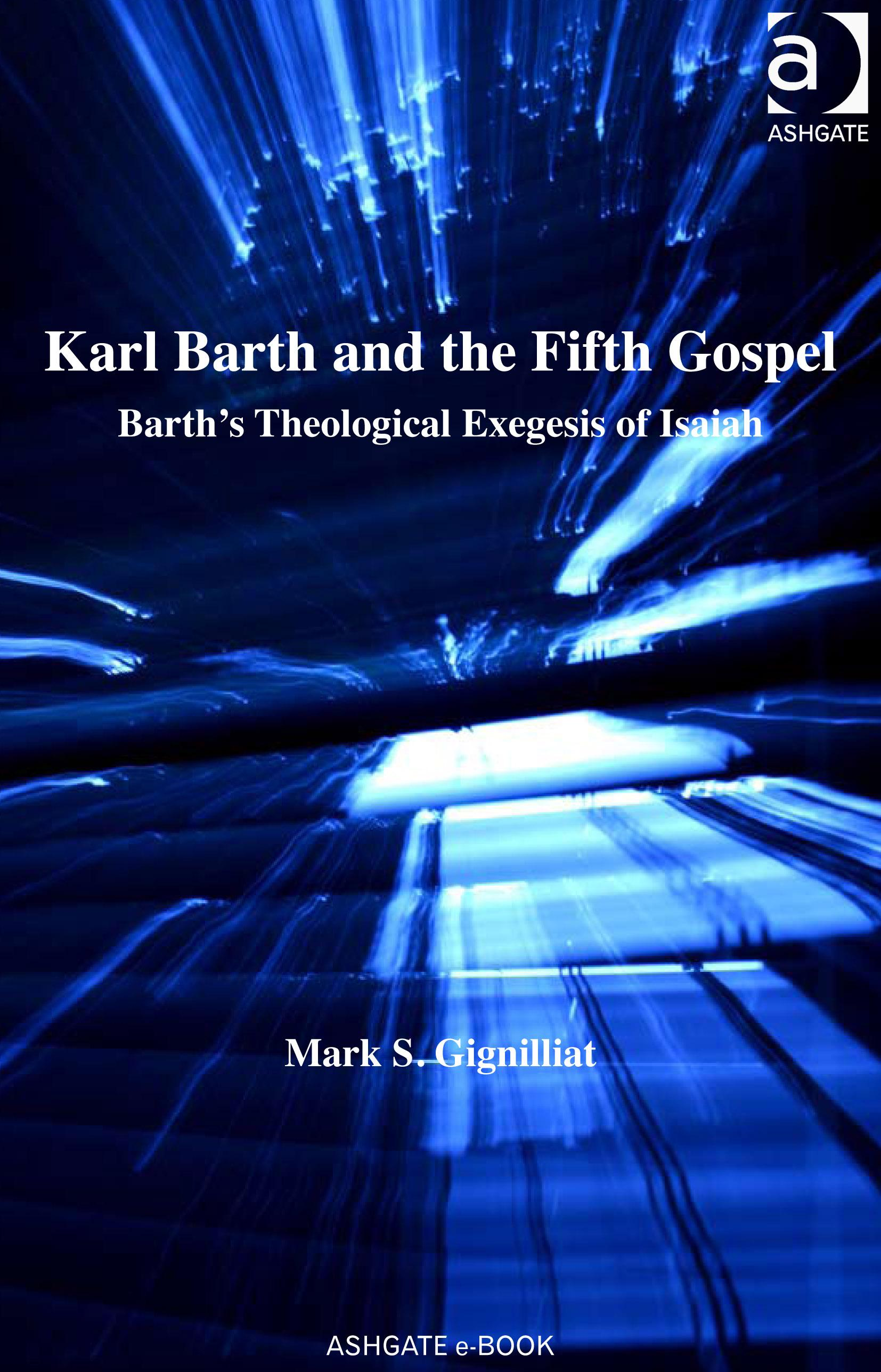 Karl Barth and the Fifth Gospel EB9780754683001
