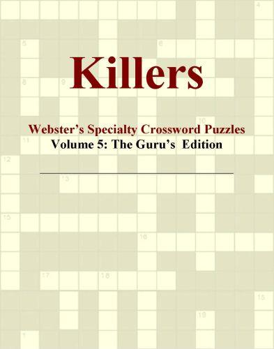 Killers - Webster's Specialty Crossword Puzzles, Volume 5: The Guru's  Edition EB9780546819182