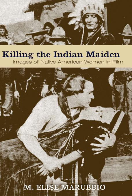 Killing the Indian Maiden EB9780813136943