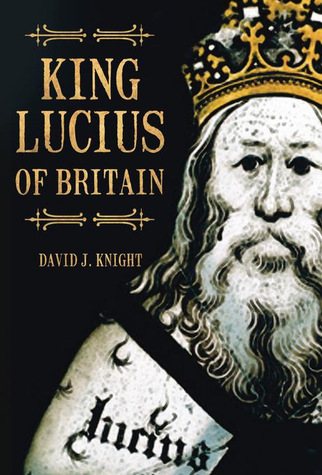 King Lucius of Britain EB9780752474465