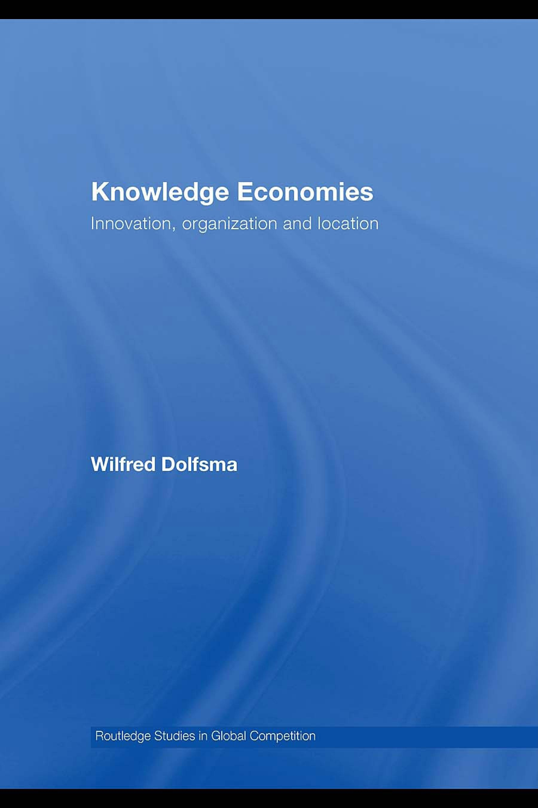 Knowledge Economies: Organization, location and innovation