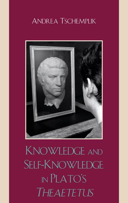 Knowledge and Self-Knowledge in Plato's Theaetetus EB9780739130339
