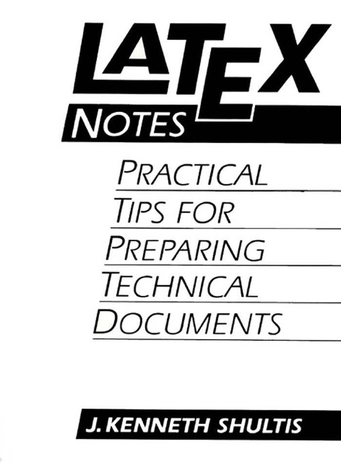 LATEX Notes: Practical Tips for Preparing Technical Documents EB9780132440868