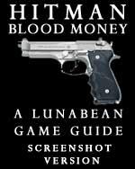 """LB's """"Hitman Blood Money"""" Unofficial Walkthrough and Strategy Guide"""