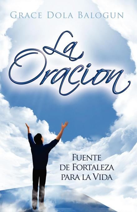 La Oracion Fuente Fortelaza EB9780985198091