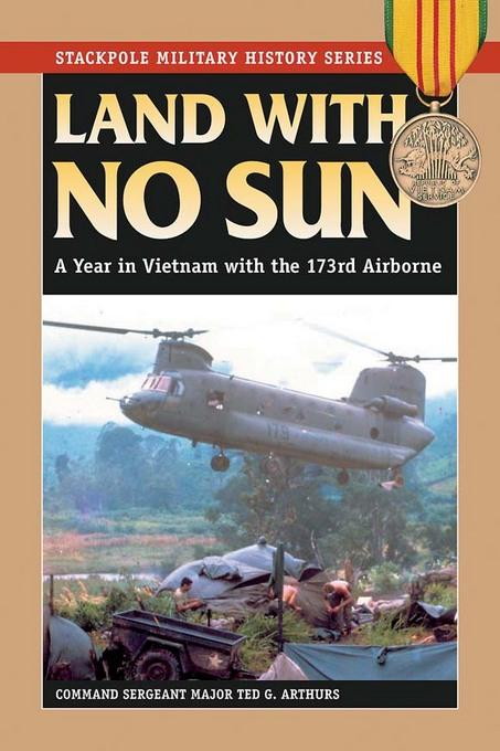 Land With No Sun: A Year in Vietnam with the 173rd Airborne EB9780811741491