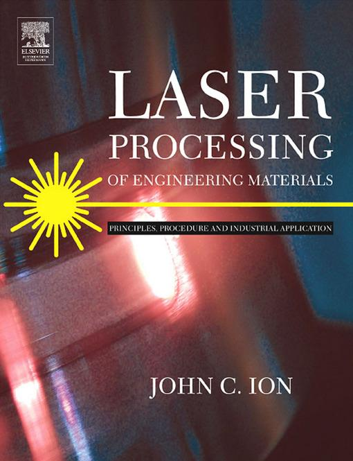 Laser Processing of Engineering Materials: Principles, Procedure and Industrial Application EB9780080492803