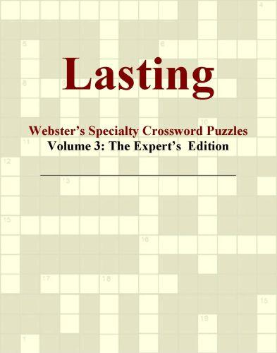 Lasting - Webster's Specialty Crossword Puzzles, Volume 3: The Expert's  Edition