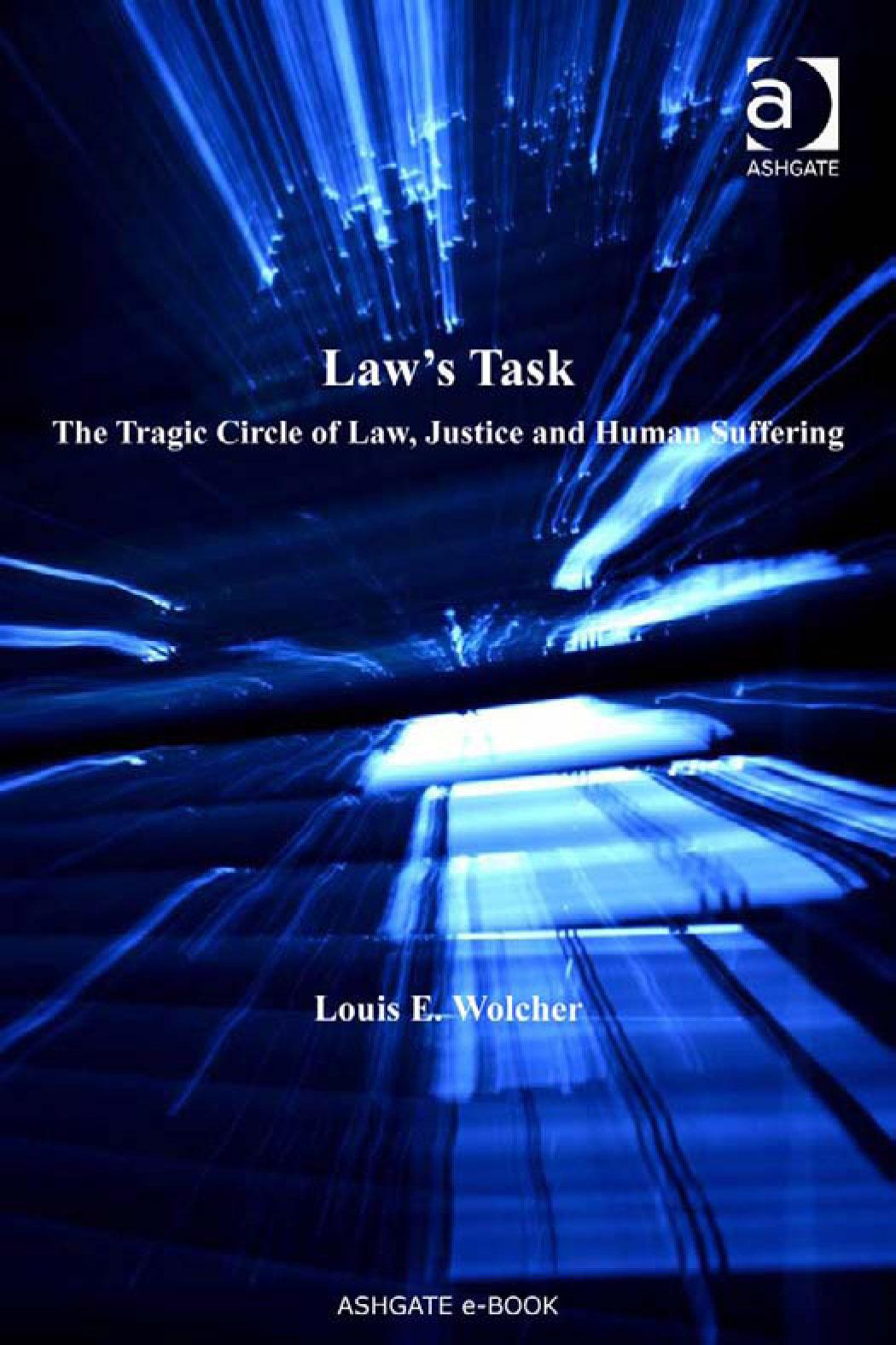 Law's Task: The Tragic Circle of Law, Justice and Human Suffering EB9780754693376