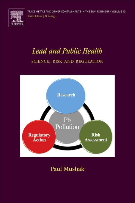 Lead and Public Health: Science, Risk and Regulation EB9780080930572