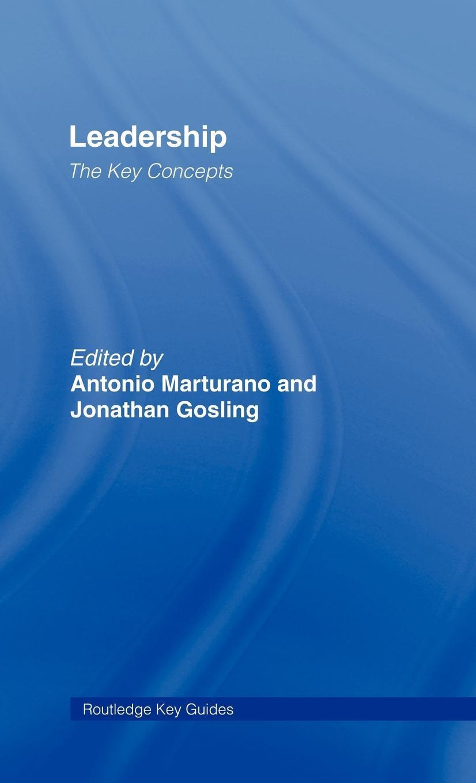 Leadership: the Key Concepts EB9780203099643