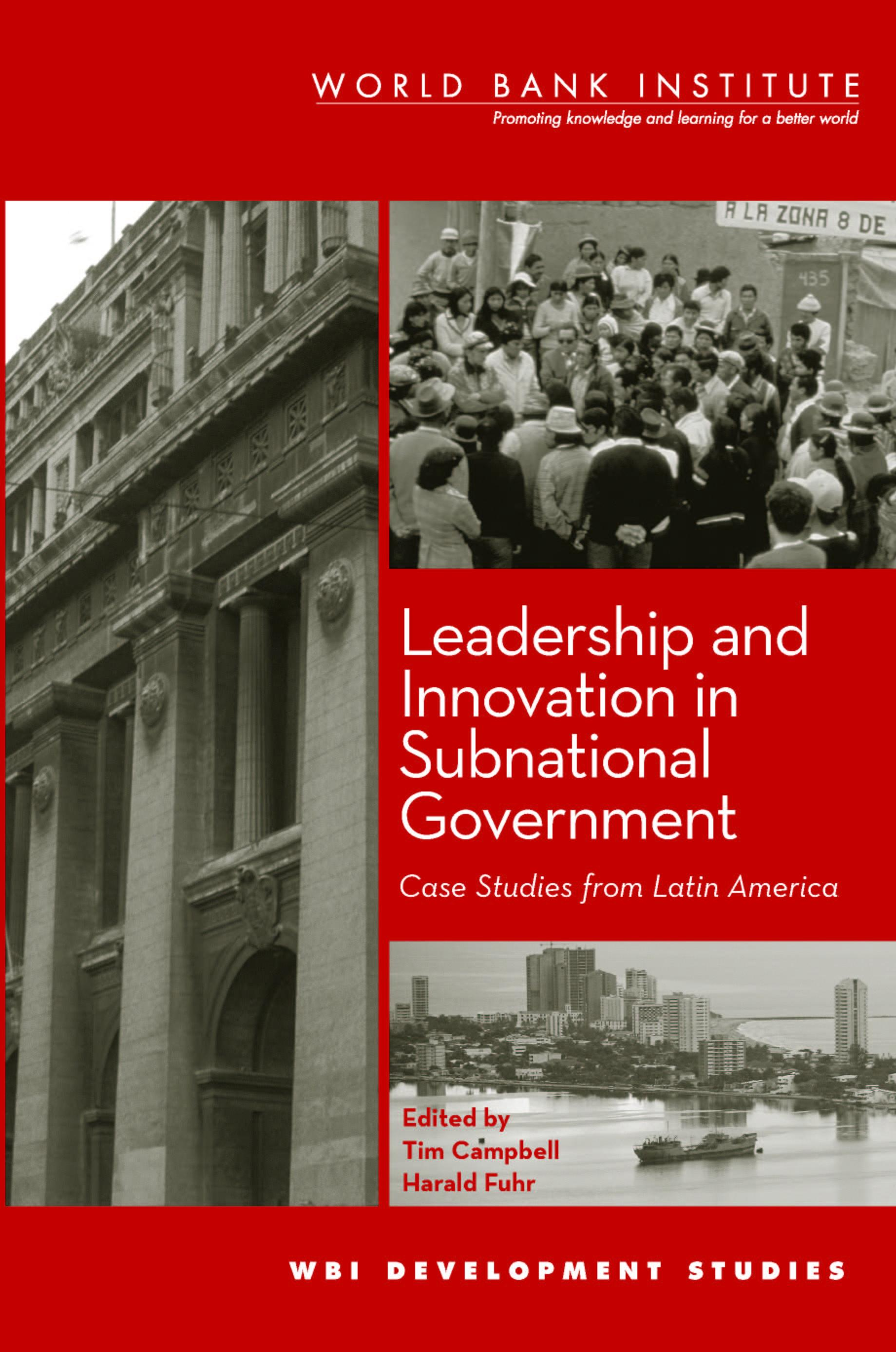 Leadership and Innovation in Subnational Government: Case Studies from Latin America EB9780821357088
