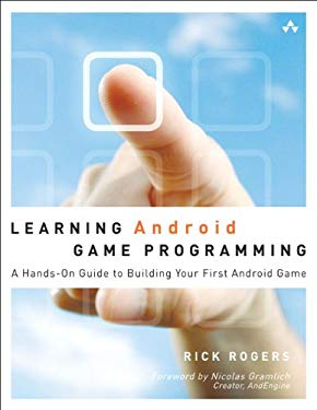 Learning Android Game Programming: A Hands-On Guide to Building Your First Android Game EB9780132711906