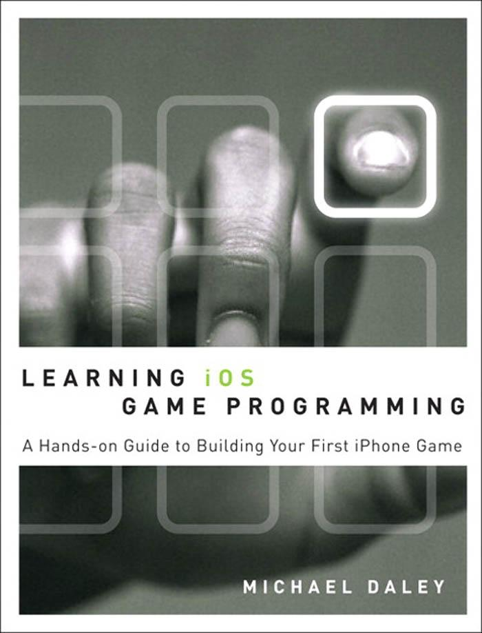 Learning iOS Game Programming: A Hands-On Guide to Building Your First iPhone Game EB9780321699527