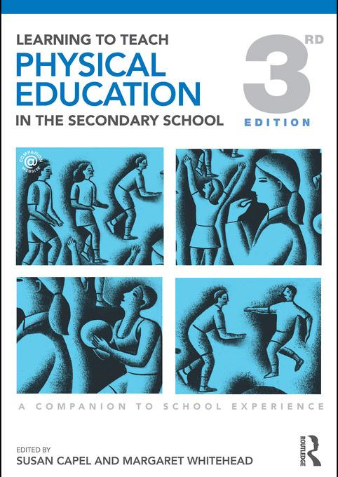Learning to Teach Physical Education in the Secondary School: A Companion to School Experience EB9780203848524