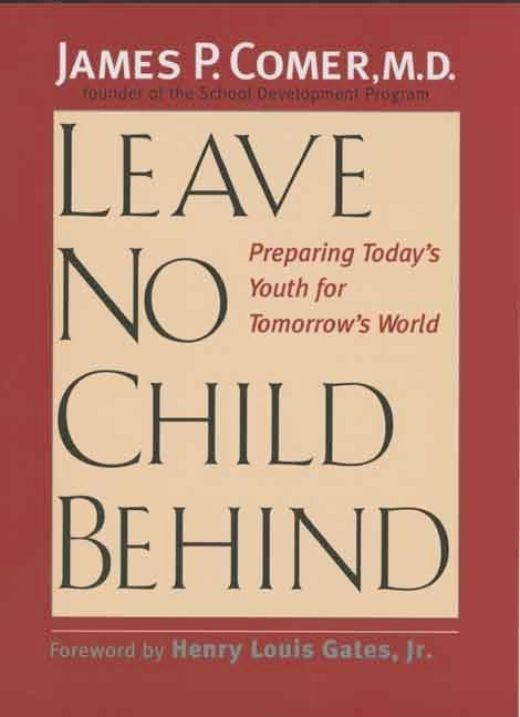 Leave No Child Behind: Preparing Today's Youth for Tomorrow's World EB9780300133424