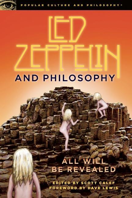 Led Zeppelin and Philosophy: All Will Be Revealed EB9780812697766