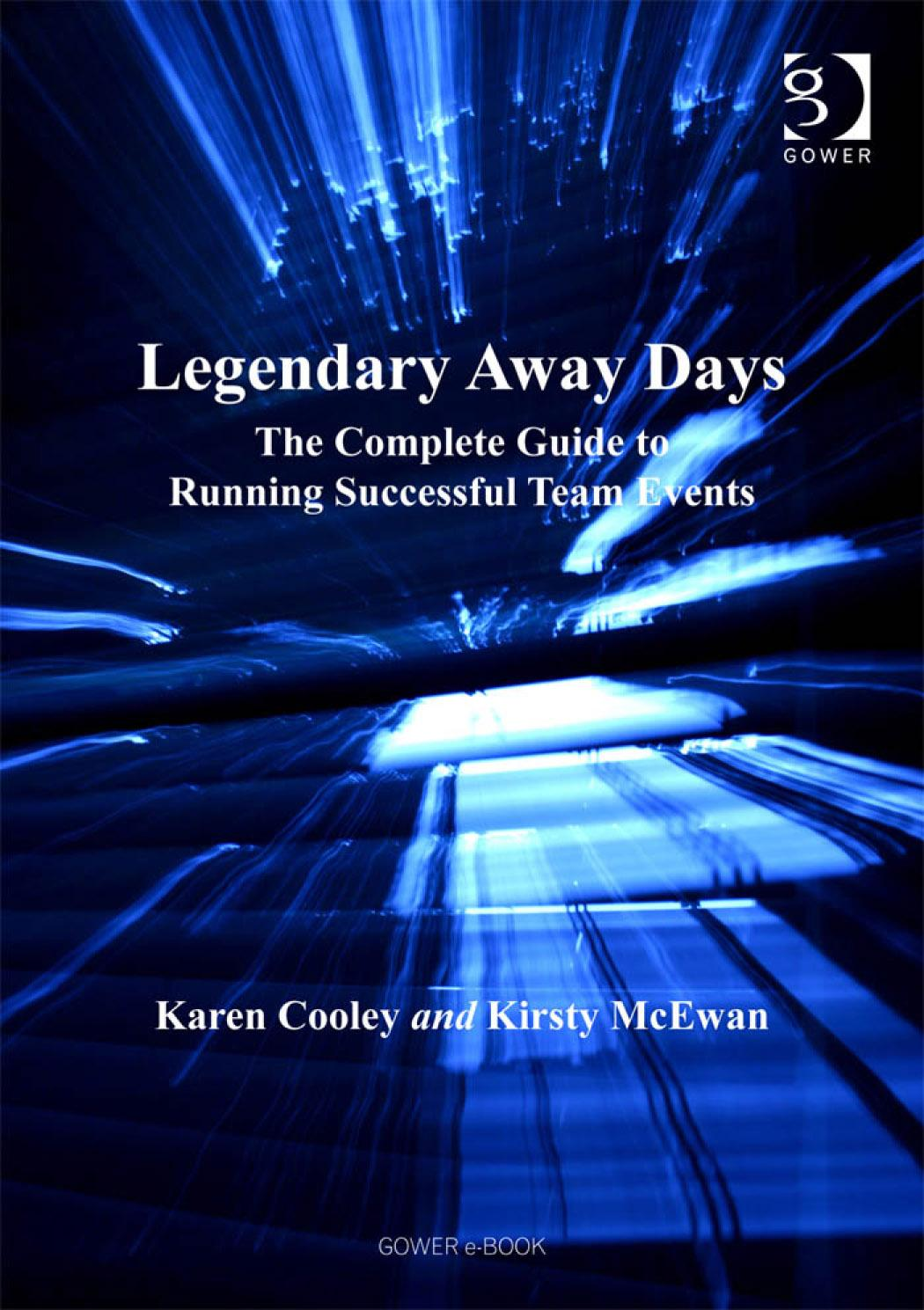 Legendary Away Days: The Complete Guide to Running Successful Team Events EB9780754685548