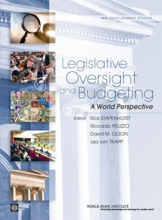 Legislative Oversight and Budgeting: A World Perspective EB9780821376126