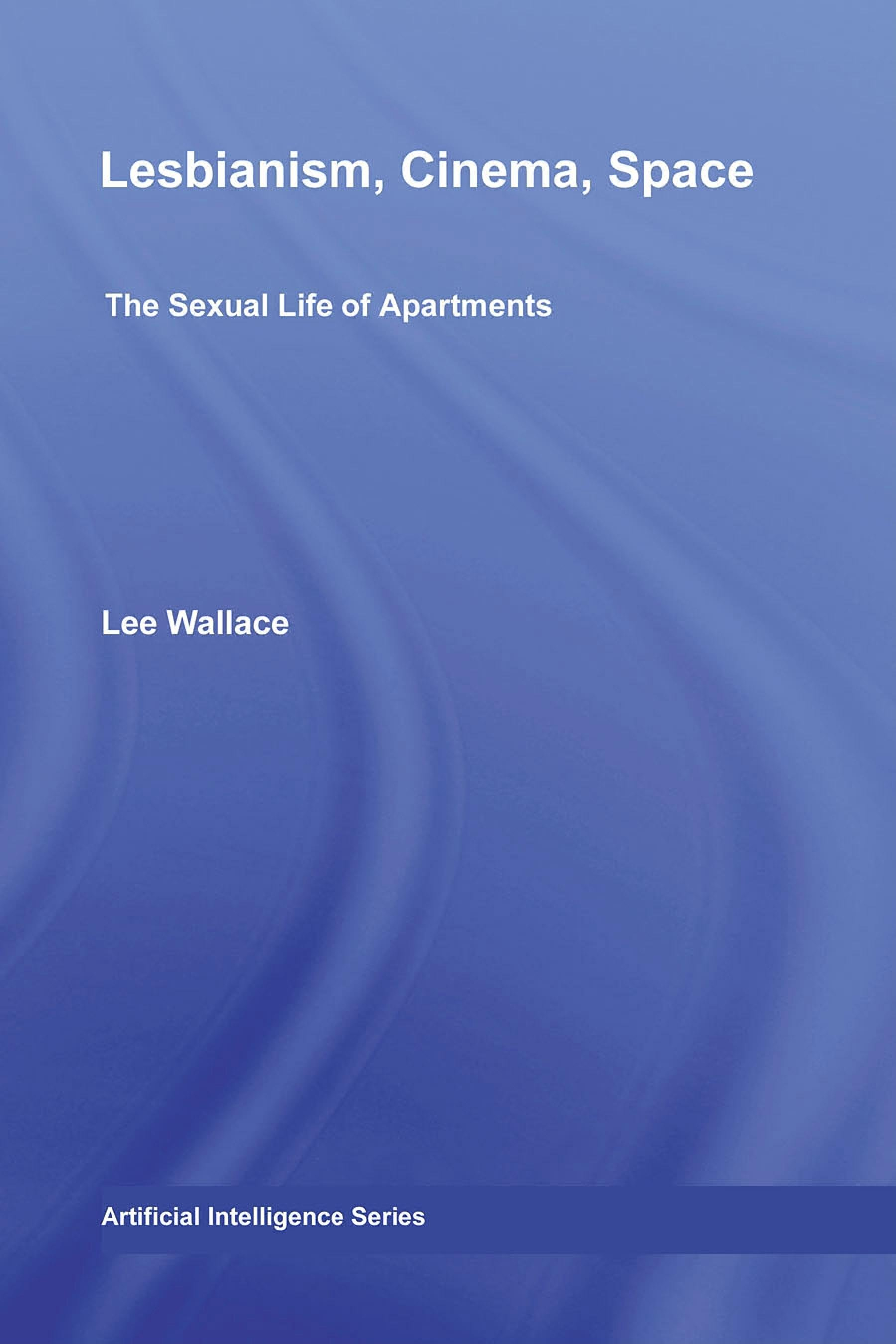 Lesbianism, Cinema, Space: The Sexual Life of Apartments EB9780203887820