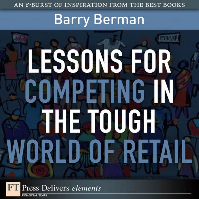 Lessons for Competing in the Tough World of Retail EB9780132694933