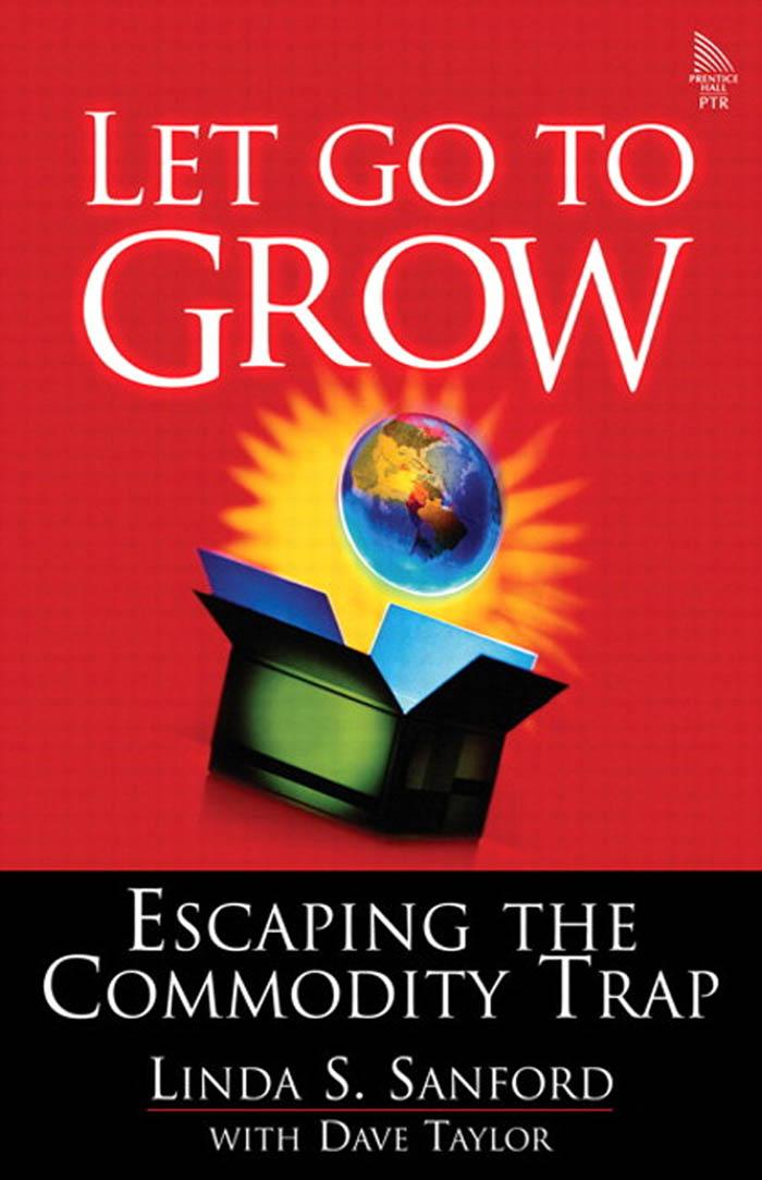 Let Go to Grow: Escaping the Commodity Trap EB9780768668742