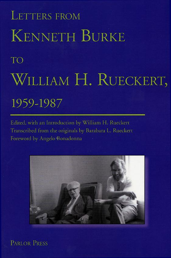 Letters from Kenneth Burke to William H. Rueckert, 1959-1987 EB9780972477222