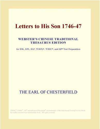 Letters to His Son 1746-47 (Webster's Chinese Traditional Thesaurus Edition) EB9780546514322