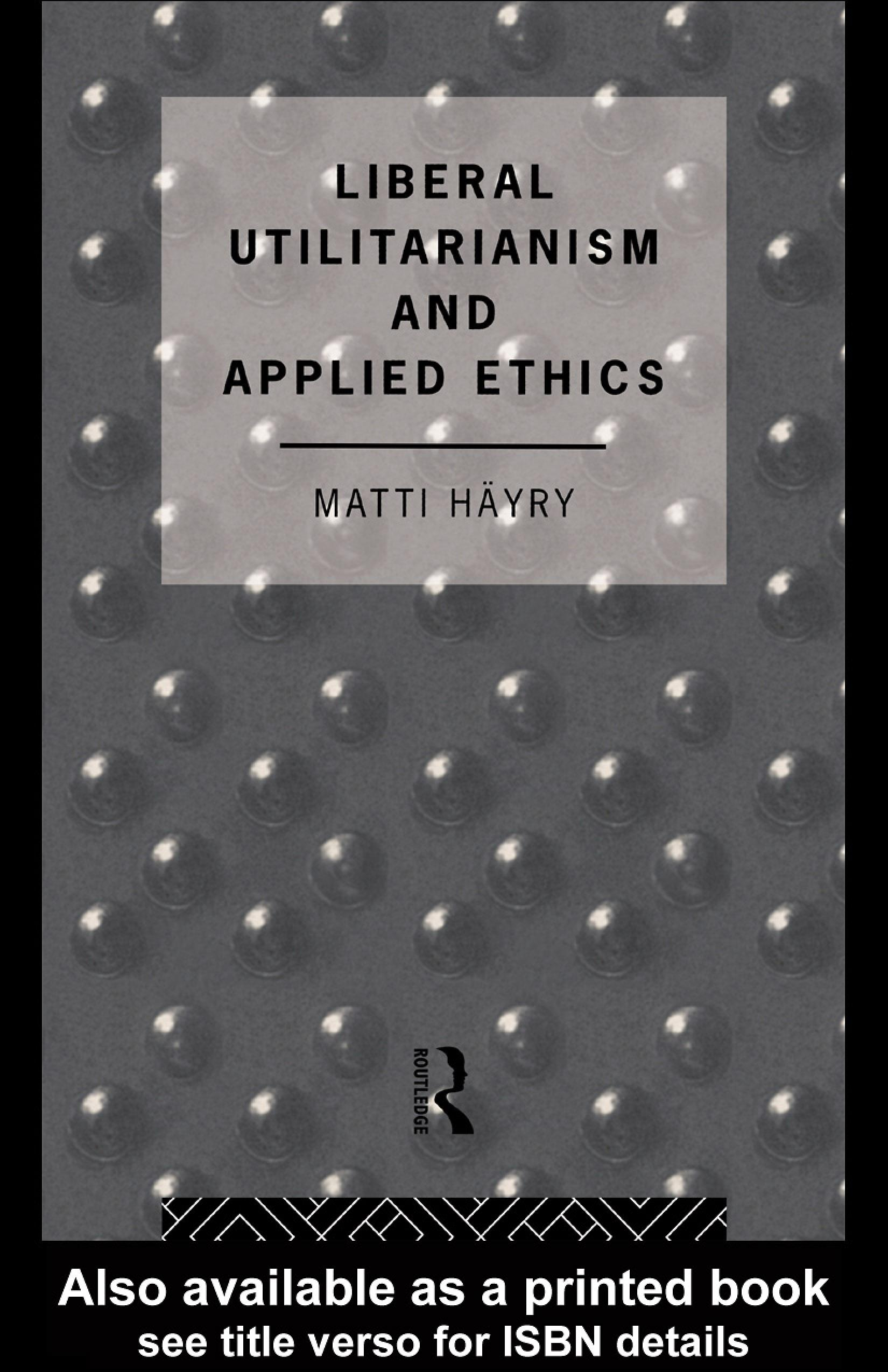 Liberal Utilitarianism and Applied Ethics EB9780203025895
