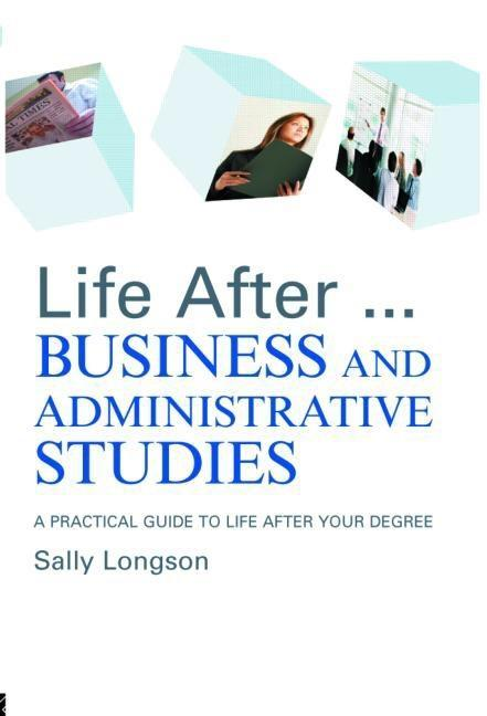 Life After...Business and Administrative Studies EB9780203088418