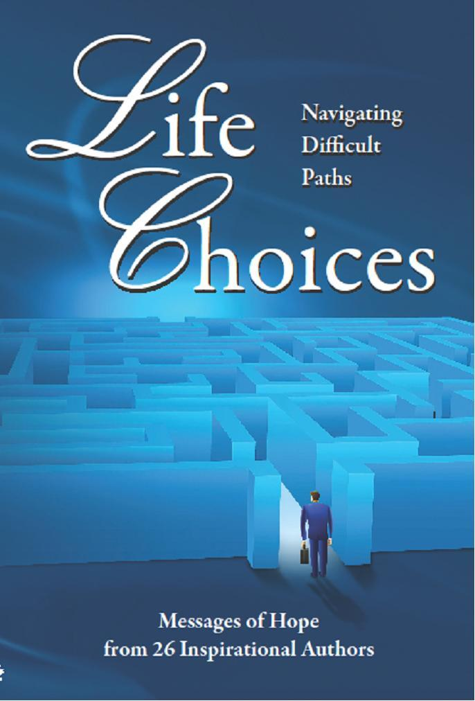 Life Choices: Navigating Difficult Paths EB9780982526415