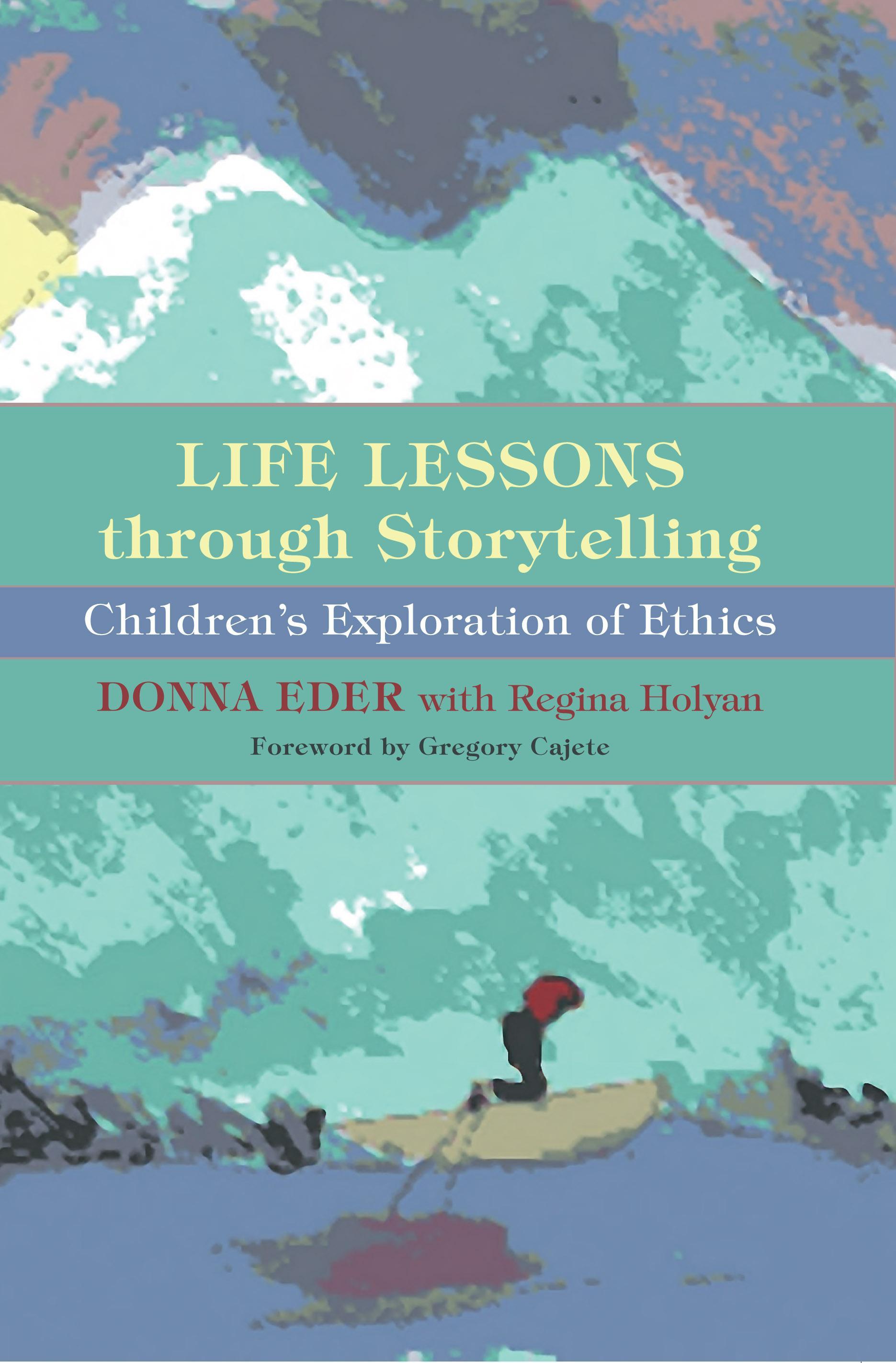 Life Lessons through Storytelling: Children's Exploration of Ethics EB9780253004680