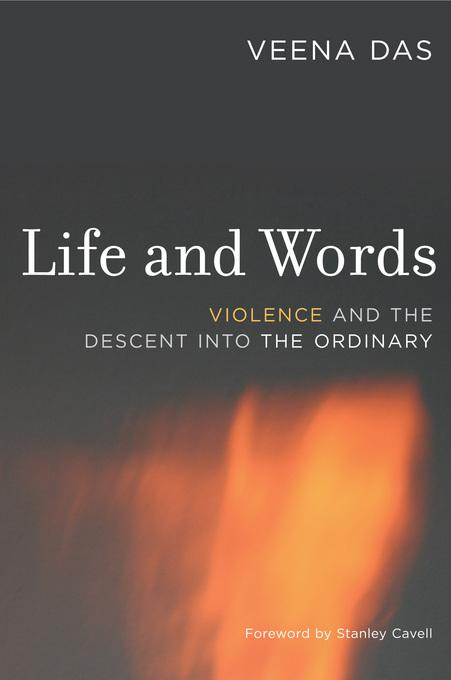 Life and Words: Violence and the Descent into the Ordinary EB9780520939530